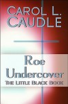 Roe Undercover: The Little Black Book - Carol L. Caudle