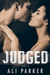Judged, Part I: (A second chance romance serial) - Ali Parker, Kellie Dennis Book Covers By Design, Nicole Bailey Proof Before You Publish