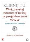 Kliknij tu! Wykorzystaj neuromarketing w projektowaniu WWW - Susan M. Weinschenk