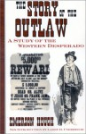 The Story of the Outlaw: A Study of the Western Desperado - Emerson Hough, Larry D. Underwood