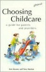Choosing Childcare: A Guide for Parents & Providers - Ann Mooney, Anthony G. Munton