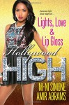 Lights, Love & Lip Gloss (Hollywood High) - Ni-Ni Simone, Amir Abrams