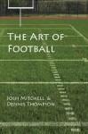 The Art of Football - Josh Mitchell, Dennis Thompson