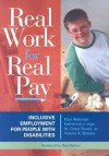 Real Work for Real Pay: Inclusive Employment for People with Disabilities - Paul Wehman