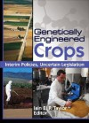 Genetically Engineered Crops: Interim Policies, Uncertain Legislation - Iain Taylor
