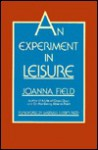 An Experiment in Leisure - Joanna Field