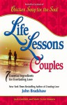 Life Lessons For Couples: 7 Essential Ingredients For A Balanced Life - Jack/ Hansen Canfield, Mark Victor/ Bradsahw, John/ Bradshaw, John, John Bradshaw, Mark Victor Hansen