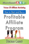 How To Start and Run An Affiliate Program from the Voices of Affiliate Marketing (Merchant ABCs) - Angel Djambazov, Jeannine Crooks, Karen Garcia, Liz Gazer, Deborah Carney, Vinny O'Hare, Amy Ely, Kim Salvino, Eric Nagel, Shawn Collins