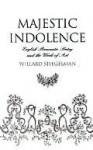 Majestic Indolence - Willard Spiegelman