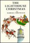 The Lighthouse Christmas (Kindl Adventure Series#6) (Kindl Adventure Series) - Barbara Birenbaum