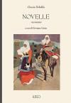 Novelle: volume primo - Grazia Deledda, Giovanna Cerina
