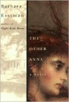 The Other Anna: A Novel - Barbara Esstman