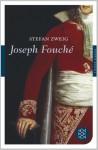 Joseph Fouché: Bildnis eines politischen Menschen - Stefan Zweig