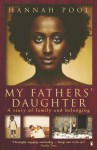 My Fathers' Daughter by Pool, Hannah (2006) Paperback - Hannah Pool