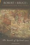 Robert the Bruce's Forgotten Victory: The Battle of Byland 1322 - Graham Bell