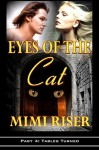 Eyes of the Cat: Tables Turned (Part 4 of a 4 Part Serial) (The Eyes Have It) - Mimi Riser