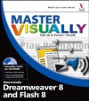 Master VISUALLY Dreamweaver 8 and Flash 8 - Denise Etheridge, Janet Valade