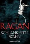 Schlankheitswahn (Ein Fall für Lizzy Gardner) (German Edition) - T.R. Ragan, Peter Zmyj