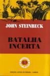 Batalha Incerta - John Steinbeck, Fernanda Pinto Rodrigues
