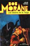 Les géants de la taïga (Bob Morane #29) - Henri Vernes, Antonio Paras