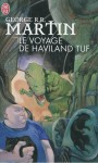 Le voyage de Haviland Tuf - George R.R. Martin, Alain Robert
