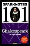 SparkNotes 101: Shakespeare (SparkNotes 101) - SparkNotes Editors