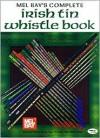 Complete Irish Tin Whistle Book - Dona Gilliam
