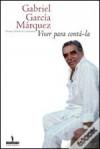 Viver Para Contá-la - Gabriel García Márquez
