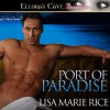 Port of Paradise - Lisa Marie Rice, Veronica Meunch
