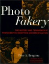 Photo Fakery: A History of Deception and Manipulation - Dino A. Brugioni