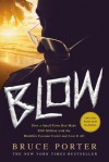 BLOW: How a Small-Town Boy Made $100 Million with the Medellín Cocaine Cartel and Lost It All - Bruce Porter
