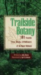 Trailside Botany: 101 Favorite Trees, Shrubs, and Wildflowers of the Upper Midwest - John Bates