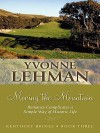 Moving the Mountain: Romance Complicates a Simple Way of Historic Life - Yvonne Lehman
