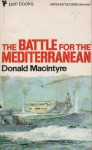 The Battle For The Mediterranean - Donald G.F.W. Macintyre