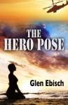 The Hero Pose - Glen Ebisch
