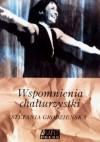 Wspomnienia chałturzystki - Stefania Grodzieńska