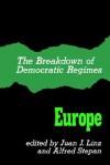 The Breakdown of Democratic Regimes: Europe - Juan J. Linz