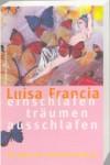 Einschlafen, träumen, ausschlafen. Die Gabe der Schmetterlingsfrau - Luisa Francia