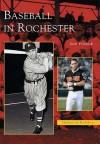 Baseball in Rochester - Scott Pitoniak