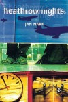 Heathrow Nights - Jan Mark, Jonathan Firth
