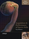 Acquisition and Performance of Sports Skills (Wiley SportText) - Terry McMorris