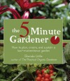 The 5-Minute Gardener: How to Plan, Create, and Sustain a Low-Maintenance Garden - Brenda Little