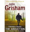 [ Theodore Boone: The Abduction (Theodore Boone (Quality) #02) ] By Grisham, John ( Author ) [ 2012 ) [ Paperback ] - John Grisham