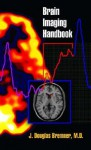 Brain Imaging Handbook - J. Douglas Bremner