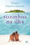 Sozinhos na Ilha - Tracey Garvis-Graves, Mário Dias Correia