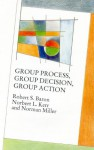 Group Process, Group Decision, Group Action - Norman Miller, Robert S. Baron, Robert Baron, Norbert L. Kerr, Anthony S. Manstead