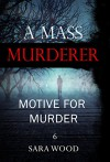 MYSTERY: A Mass Murderer - Motive for murder: (Mystery, Suspense, Thriller, Suspense Crime Thriller, Murder) (ADDITIONAL BOOK INCLUDED ) (Suspense Thriller Mystery, Serial Killer, crime) - Sara Wood