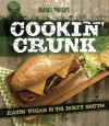 Cookin' Crunk: Eating Vegan in the Dirty South - Bianca Phillips
