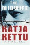 The Midwife - Katja Kettu, David Hackston