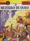 O bezerro de ouro - Jacques Martin, Jean Pleyers